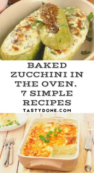 Baked zucchini in the oven. 7 simple recipes