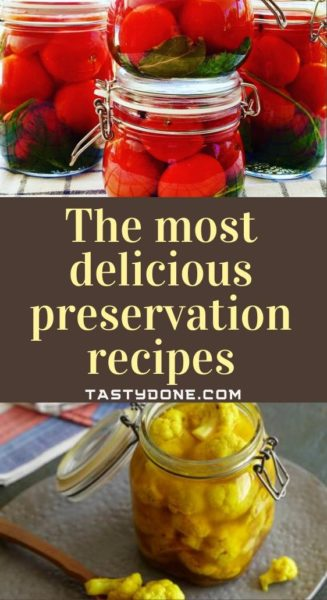 The most delicious preservation recipes
