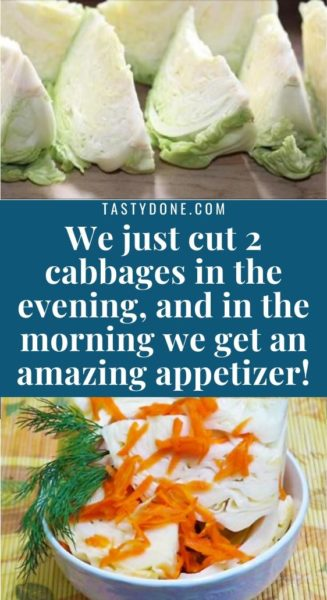 We just cut 2 cabbages in the evening, and in the morning we get an amazing appetizer!