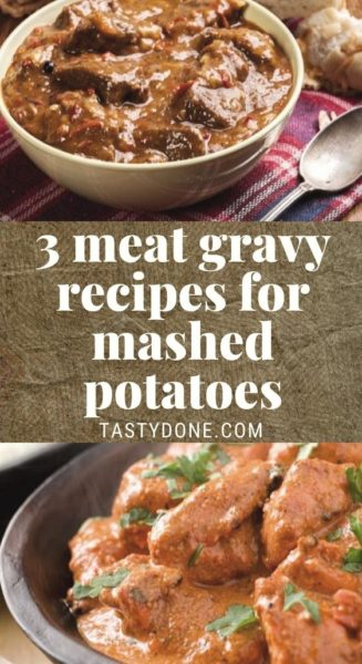 3 meat gravy recipes for mashed potatoes