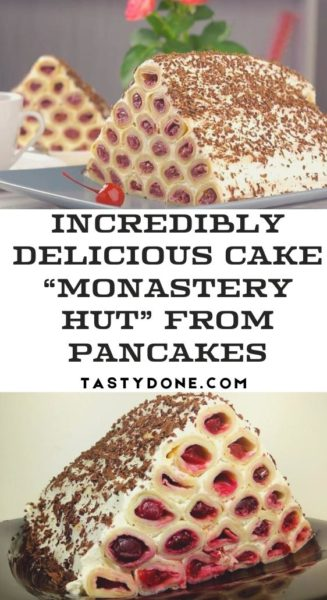 """Incredibly delicious cake """"Monastery hut"""" from pancakes"""