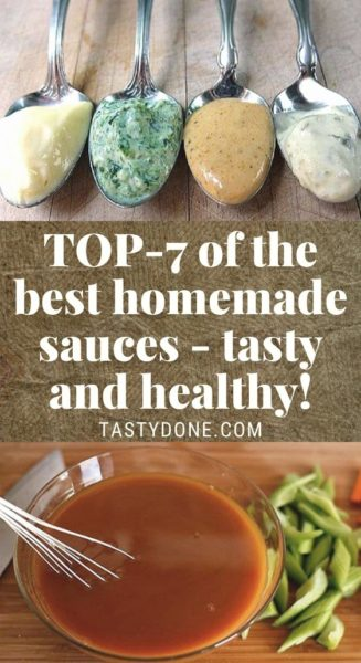 TOP-7 of the best homemade sauces - tasty and healthy!