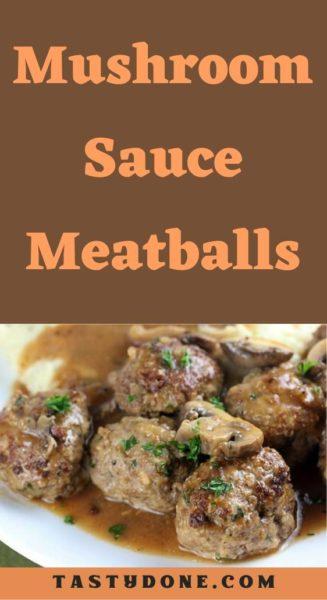 Mushroom Sauce Meatballs