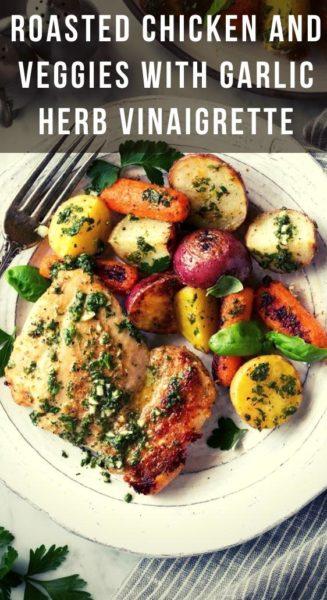 Roasted Chicken and Veggies with Garlic Herb Vinaigrette