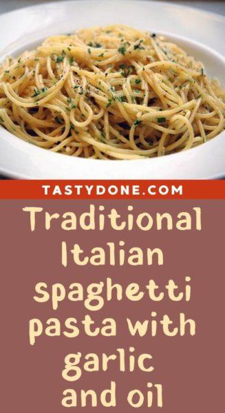 Traditional Italian spaghetti pasta with garlic and oil