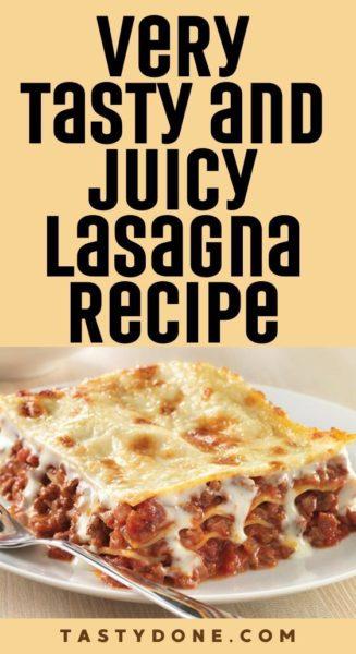 Very Tasty and Juicy Lasagna Recipe
