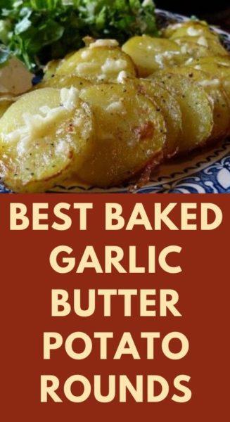 Best Baked Garlic Butter Potato Rounds