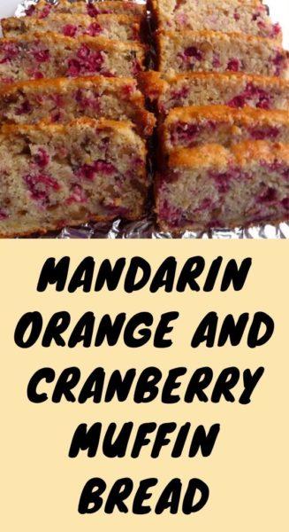 Mandarin Orange and Cranberry Muffin Bread