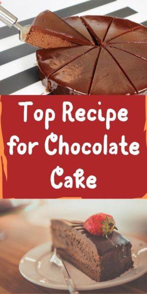 Top Recipe for Chocolate Cake