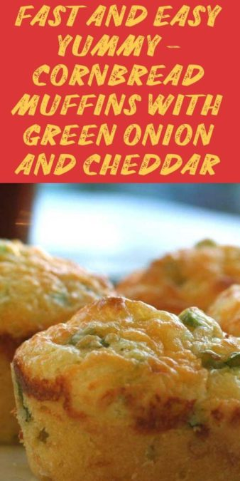 Fast and easy yummy - Cornbread Muffins with Green Onion and Cheddar