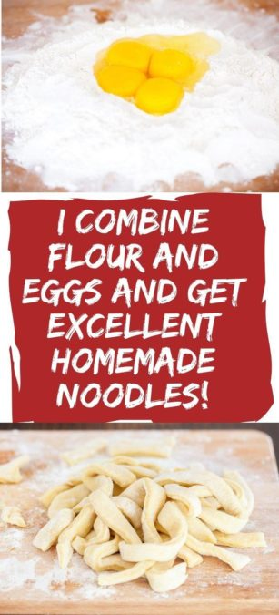 I combine flour and eggs and get excellent homemade noodles!