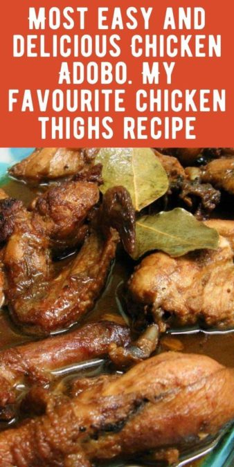 Most easy and delicious Chicken Adobo. My favourite chicken thighs recipe