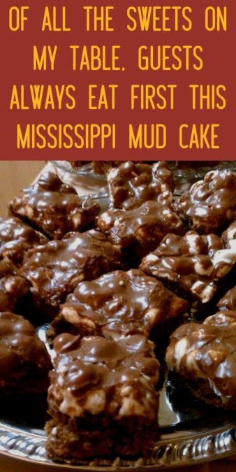 Of all the sweets on my table, guests always eat first this Mississippi Mud Cake
