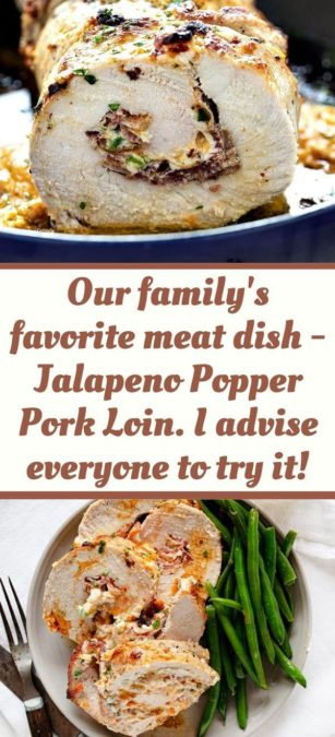 Our family's favorite meat dish - Jalapeno Popper Pork Loin. I advise everyone to try it!