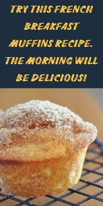 Try this French Breakfast Muffins recipe. The morning will be delicious!