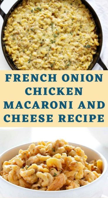 French Onion Chicken Macaroni and Cheese Recipe