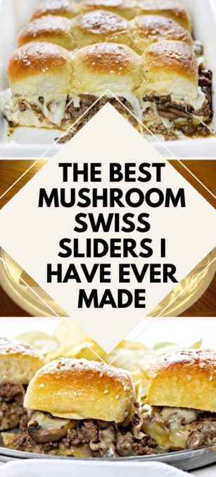 The Best Mushroom Swiss Sliders I Have Ever Made