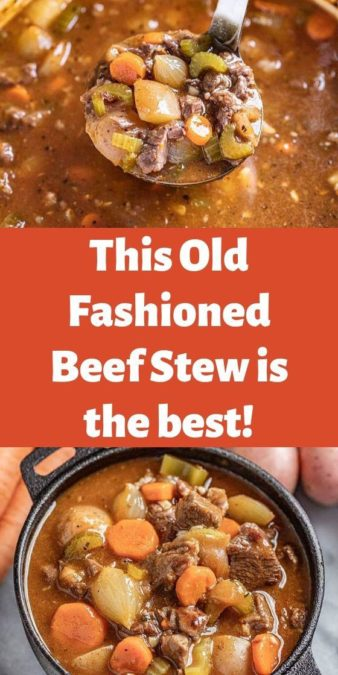 This Old Fashioned Beef Stew is the best!