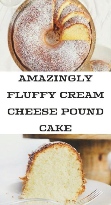 Amazingly Fluffy Cream Cheese Pound Cake